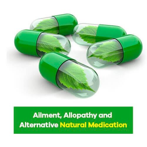 Ailment, Allopathy and Alternative Natural Medication